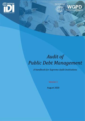 Audit of Public Debt Management: A Handbook for Supreme Audit Institutions (Version 1)